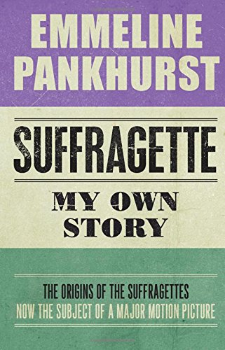 SUFFRAGETTE MY OWN STORY